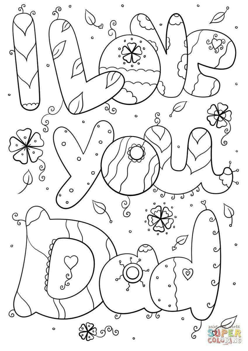 Pin By Tina Bruglia On I Love U Coloring Pages Fathers Day Coloring Page Father S Day Printable Birthday Coloring Pages