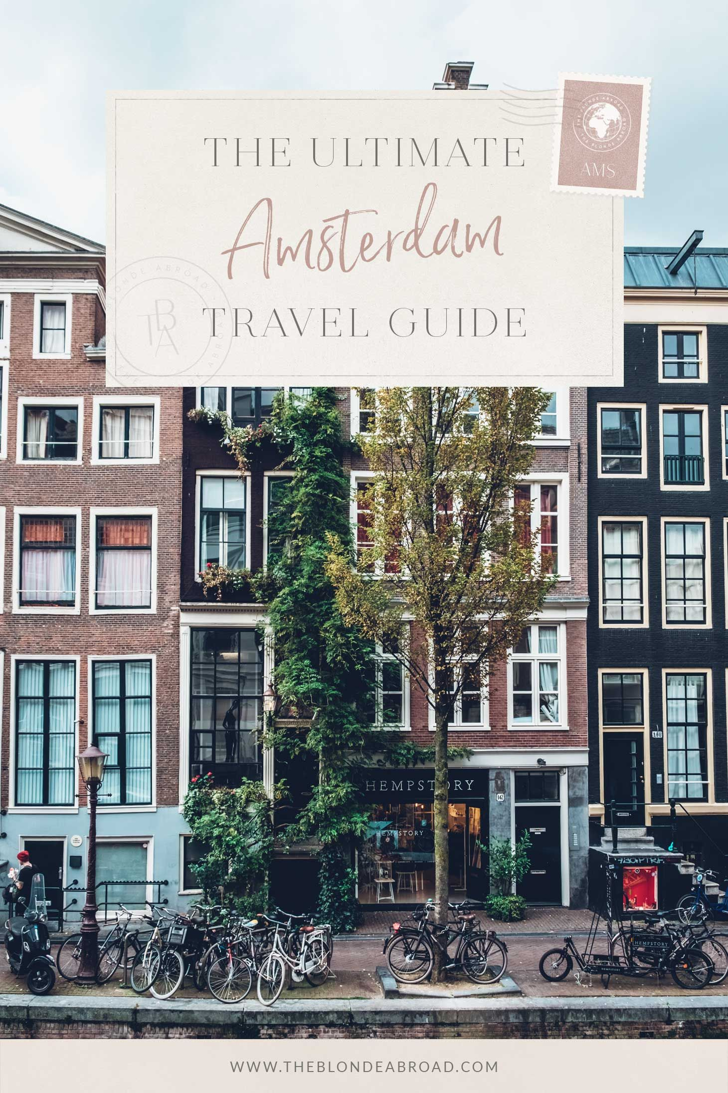 The Ultimate Amsterdam Travel Guide Amsterdam Travel Guide
