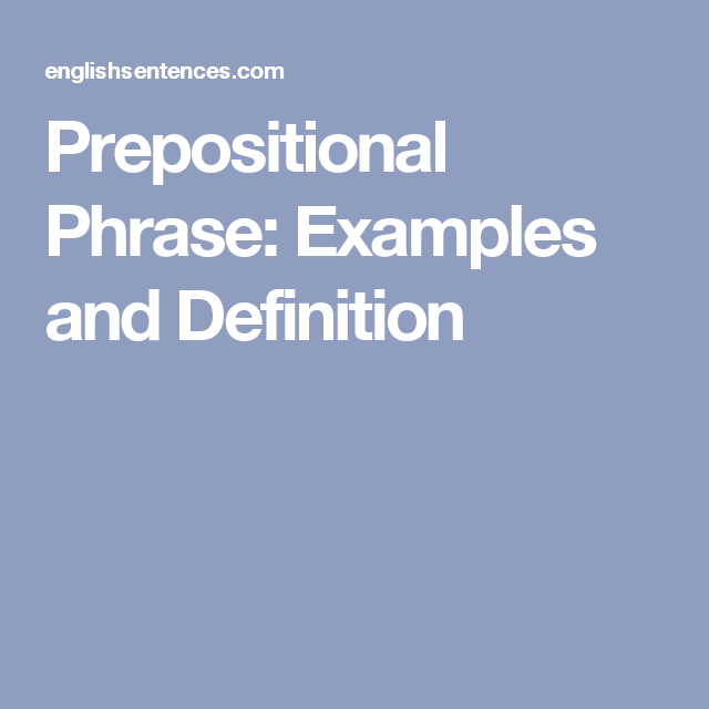 Prepositional Phrase Examples And Definition 3rd 5th Pinterest