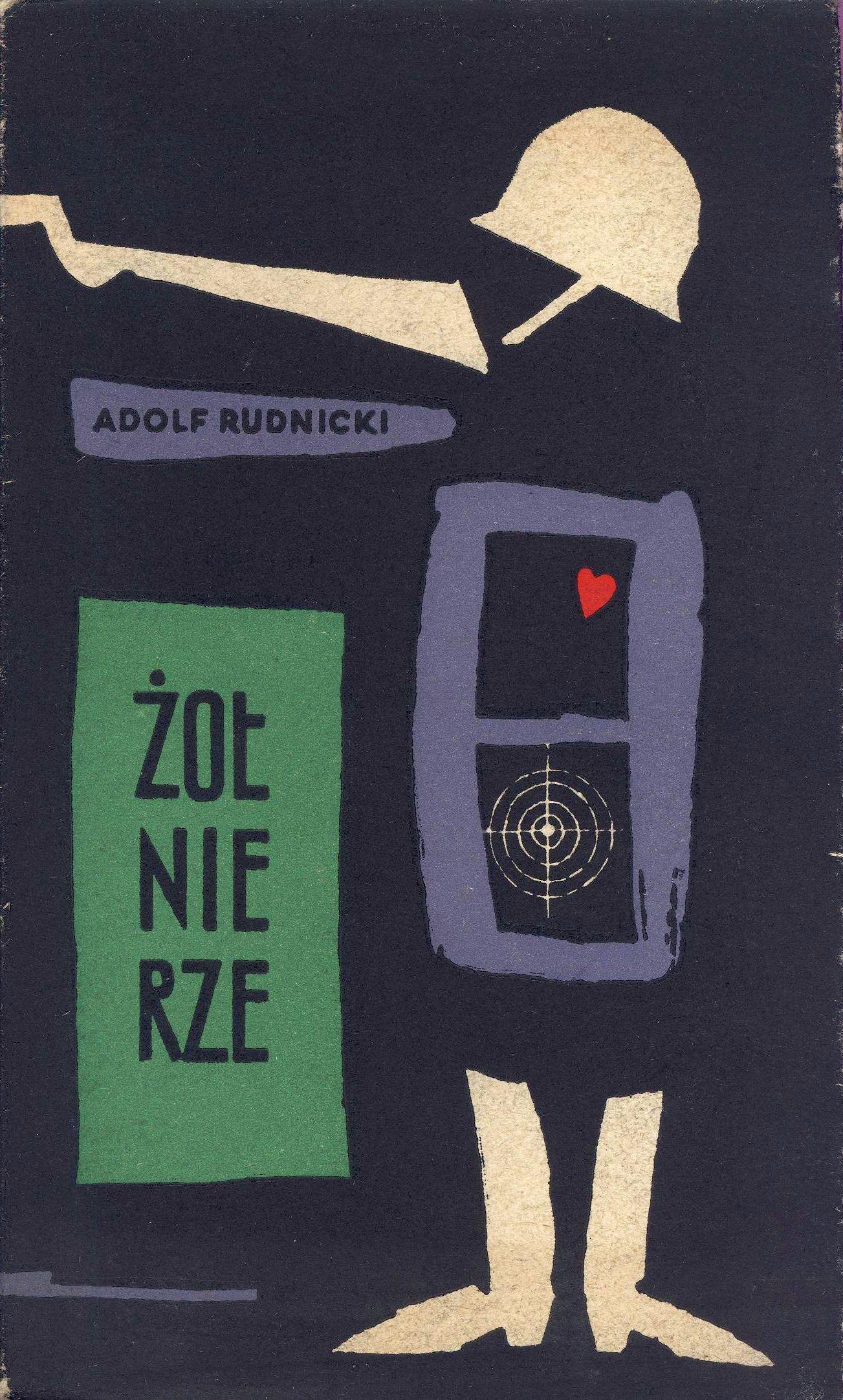 """""""Żołnierze"""" Adolf Rudnicki Cover by Barbara Baranowska Published by Wydawnictwo Iskry 1959"""
