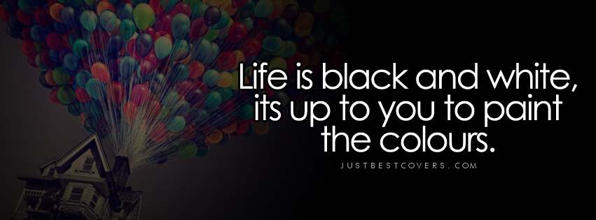 black and white quotes facebook covers | Click to get this ...