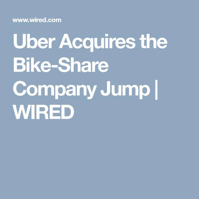 Uber Acquires The Bike Share Company Jump Uber Bike