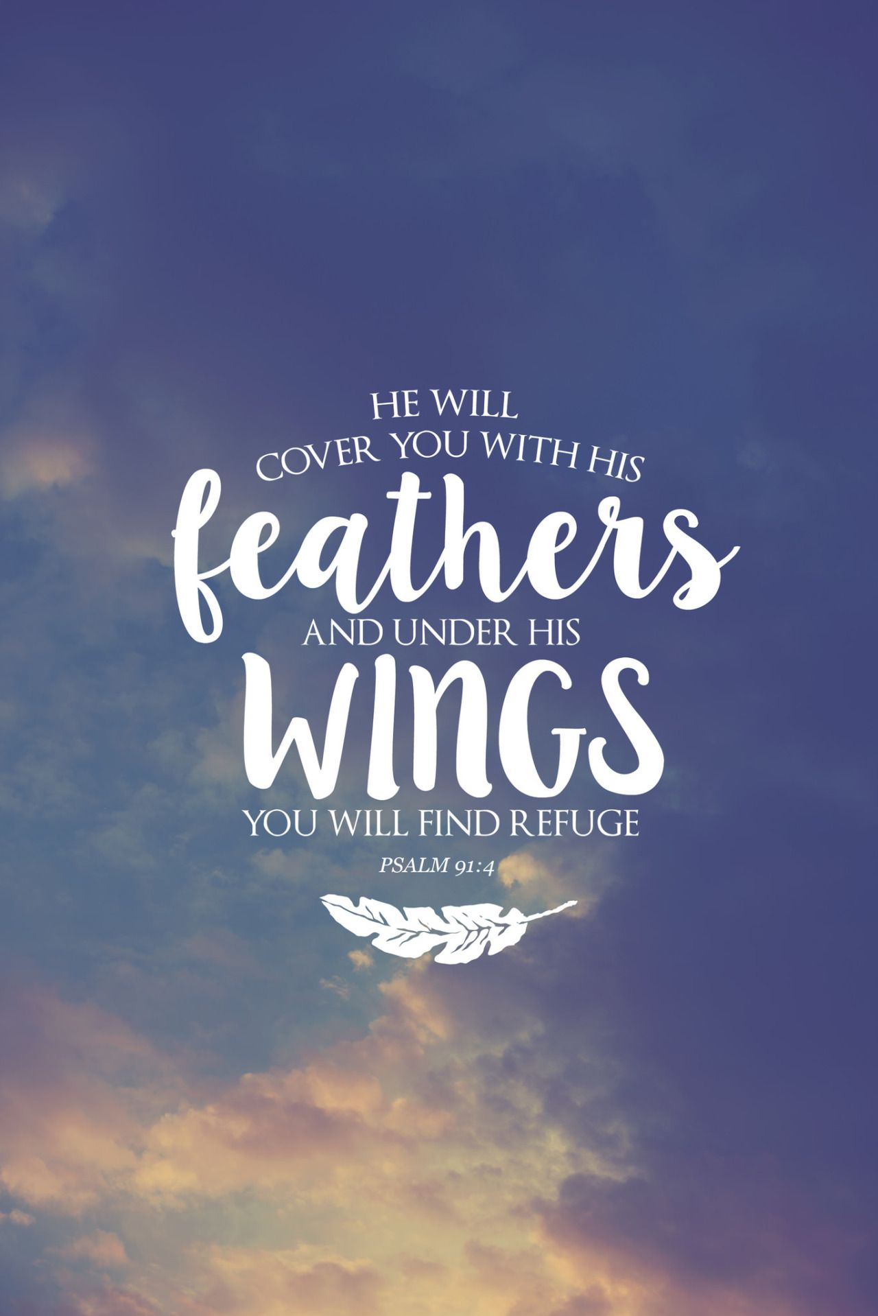 He Will Cover You With His Feathers And Under His Wings You Will
