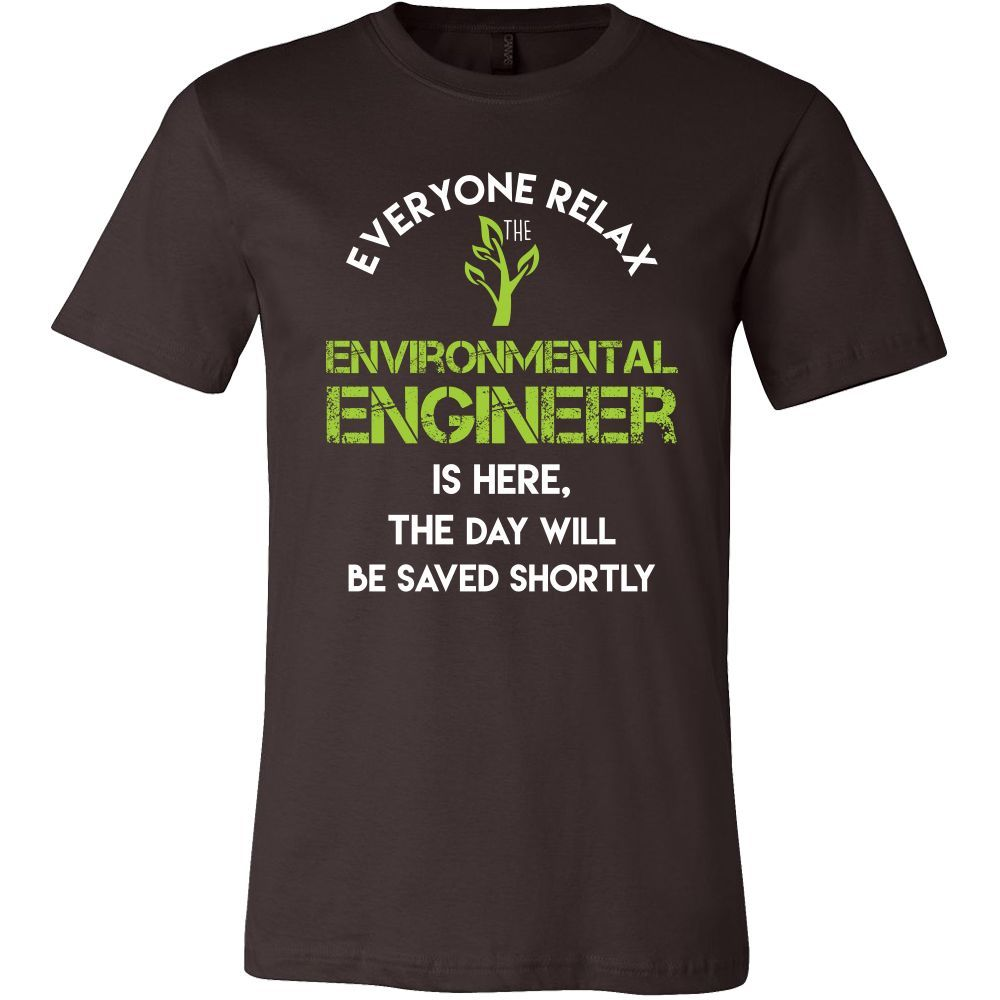 Environmental Engineer Shirt  Everyone Relax The Environmental