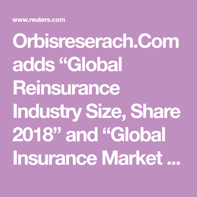 Global Reinsurance Market And Insurance Industry Size Share