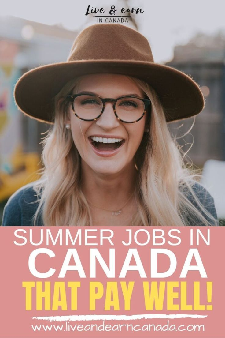 20 Summer Jobs in Canada That Pay Extremely Well Summer