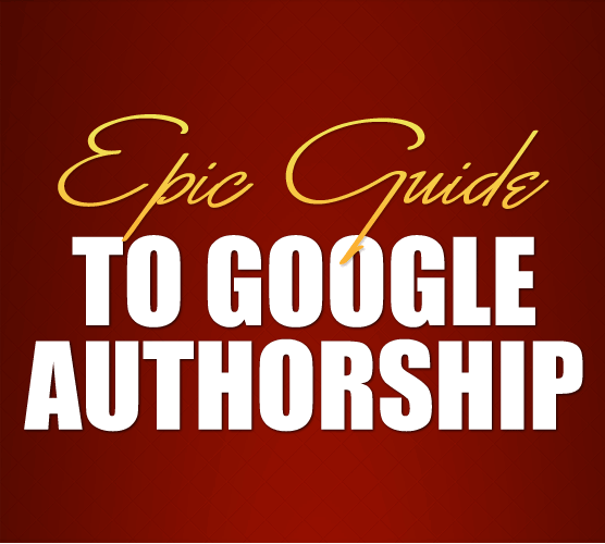Everything You Need to Know to Get More Traffic from Google Authorship - Boost Blog Traffic