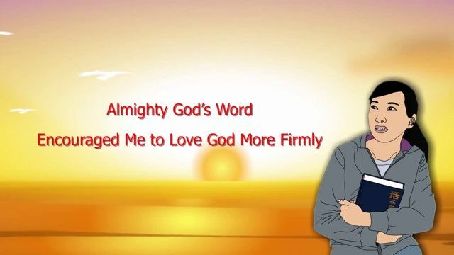 """【Almighty God】【The Church of Almighty God】【Eastern Lightning】Micro Film """"Almighty God's Word Encouraged Me to Love God More Firmly"""""""