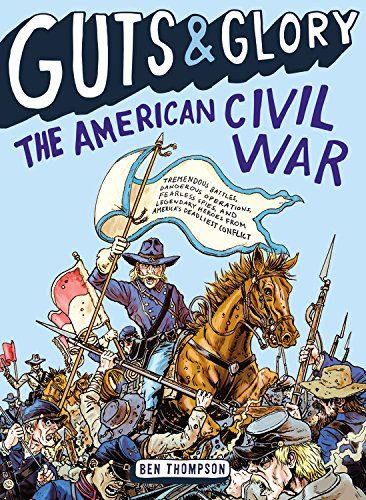 Guts Glory The American Civil War Gifts For Kids Middle