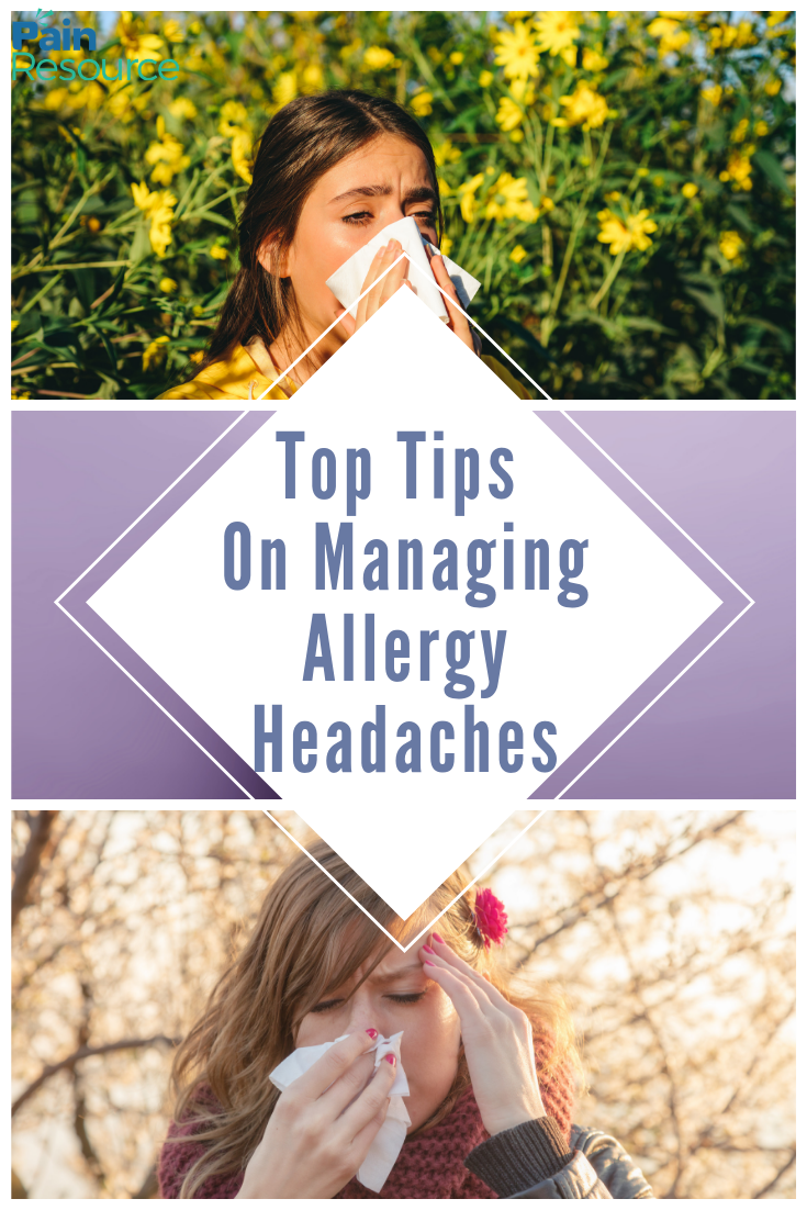 Can You Get Headaches From Allergies Top Tips On Managing Allergy Headaches Managing Allergies Allergies Headache