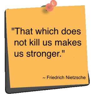what doesn't kill you - Friedrich Nietzsche, German ...