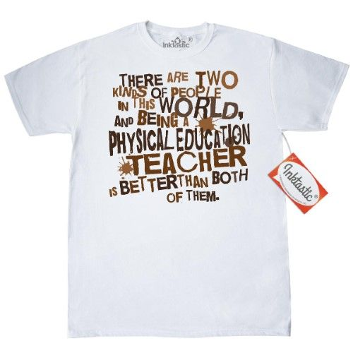 Inktastic Funny Physical Education Teacher Quote Gift T Shirt Occupations Job Humor Two Kinds Of People Joke Gym Teaching Teach School Phys Ed Back To Mens