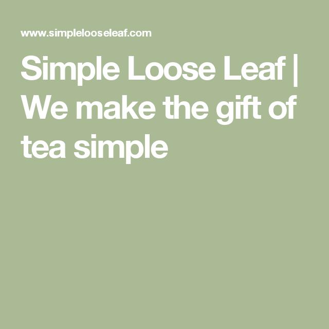 Simple Loose Leaf | We make the gift of tea simple