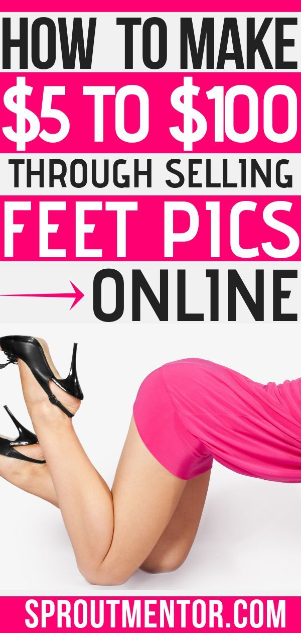 How to sell feet pics for money