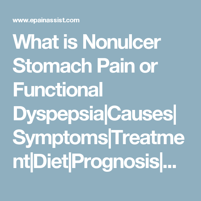 What is Nonulcer Stomach Pain or Functional Dyspepsia