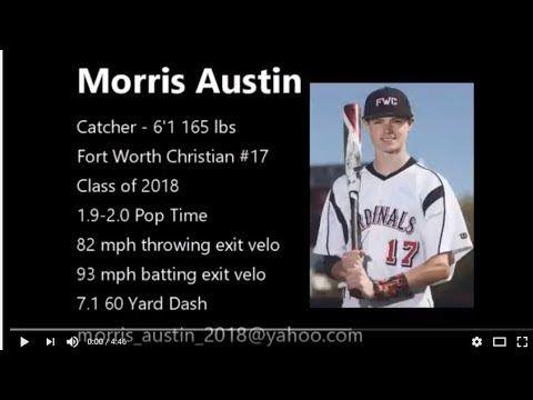 Morris Austin College Baseball Recruiting Video Catcher Class Of 2018 College Baseball Austin College Baseball