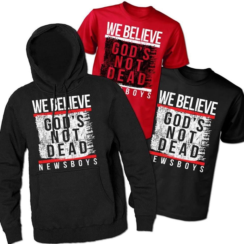 31b7c2b5 We Believe God's not Dead Newsboys T-shirts and hoodies #worshipwear  #christianclothing #notw #godsnotdead #faithforward #amen #genesis #boom