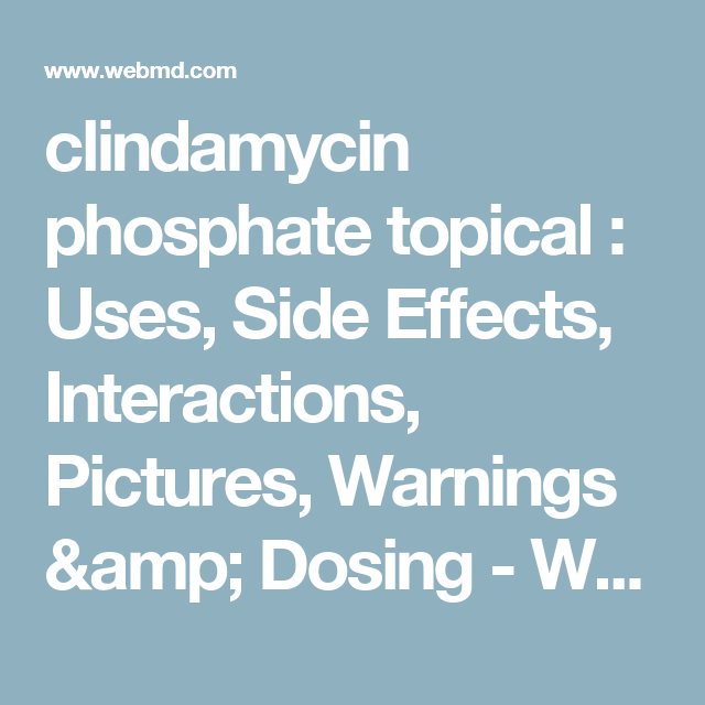 Clindamycin Phosphate Topical Uses Side Effects