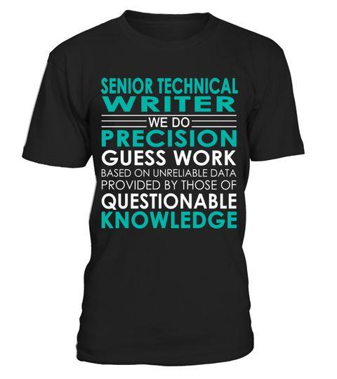 Senior Technical Writer - Job Shirts  Senior Technical Writer We Do