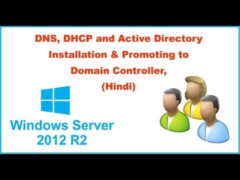 Installing Active Directory, DHCP and DNS in Hindi  | Videos