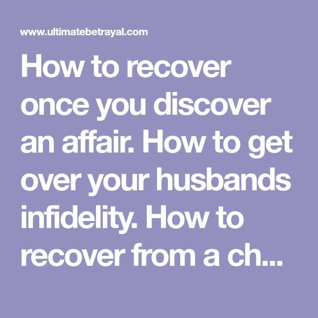 How to get over your husband having an affair