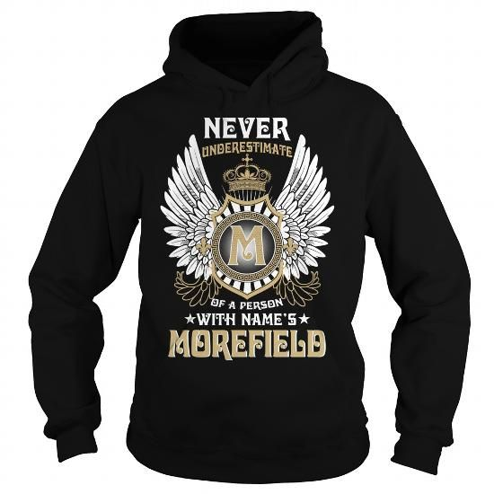 I Love MOREFIELD  Never Underestimate Of A Person With MOREFIELD  Name T-Shirts