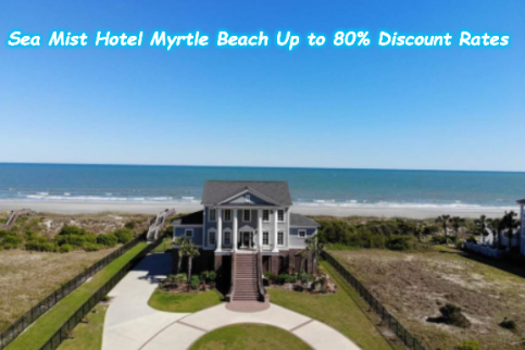 Sea Mist Hotel Myrtle Beach Up to 80 Discount Rates