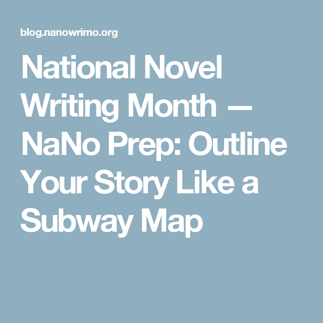 How To Outline Story Like Subway Map.National Novel Writing Month Nano Prep Outline Your Story Like A