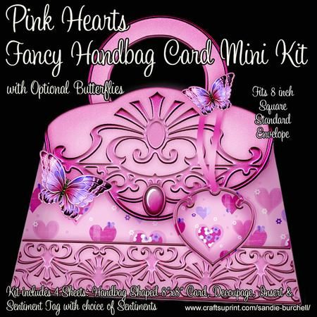 """Pink Hearts Fancy Handbag Card Mini Kit on Craftsuprint designed by Sandie Burchell - Beautiful Handbag Card suitable for Birthdays and Mother's Day - see sentiment list below. It has a finished size of almost 8"""" square which folds flat and fits into a standard 8"""" square envelope. The Mini Kit has 4 pages which comprises: Fancy Handbag Shaped Card Front"""