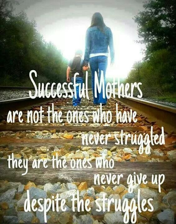 Successful Mothers are not the ones who have never struggled, they are the ones who never give up despite the struggles.