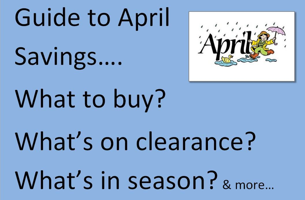 Guide to April Savings, April monthly grocery sale cycles Frugal