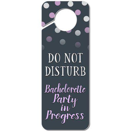 Do Not Disturb Bachelorette Party In Progress Plastic Door Knob Hanger Sign Multicolor