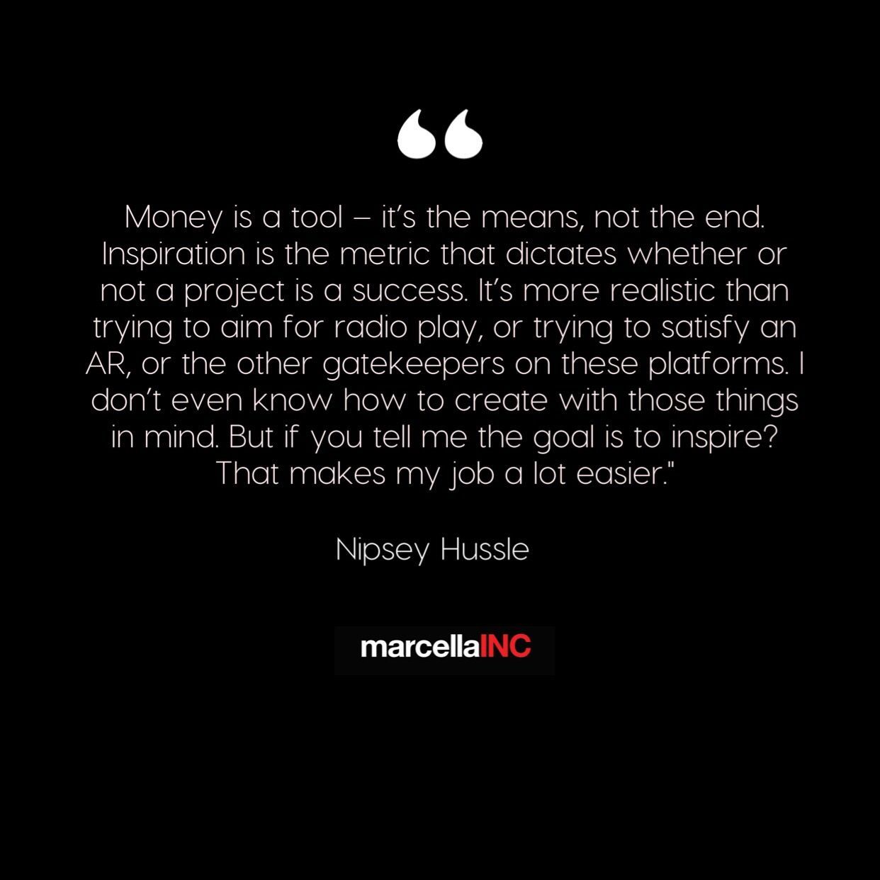 Nipsey Hussle quote. marcellaINC  Learning quotes, Life quotes, Words