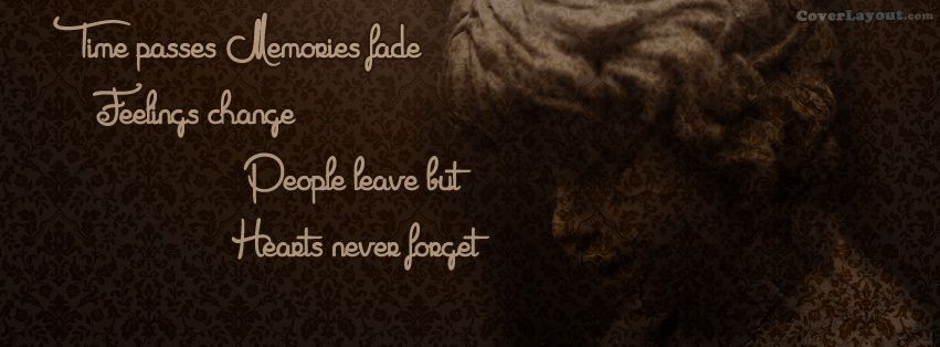In Memory Of Loved Ones Quotes Classy Facebook Cover Time Passes Memories Fade Feelings Change