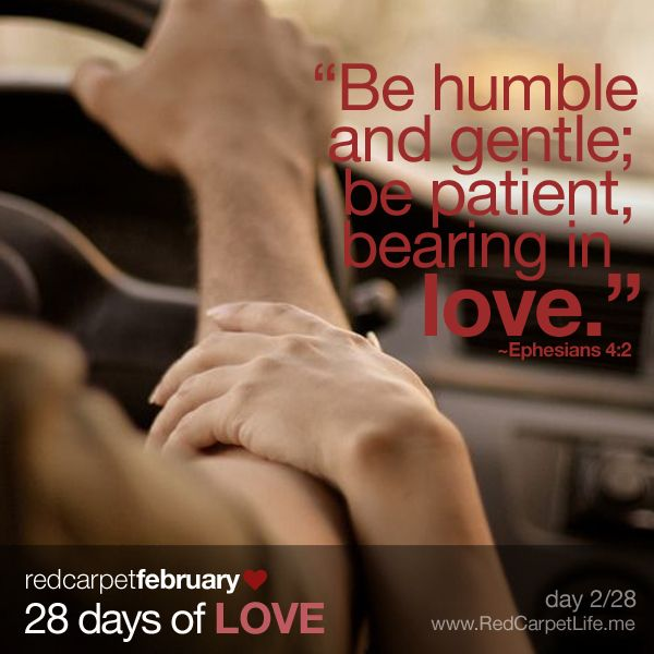"Day 2/28: ""Be completely humble and gentle; be patient, bearing with one another in love."" ~Ephesians 4:2 