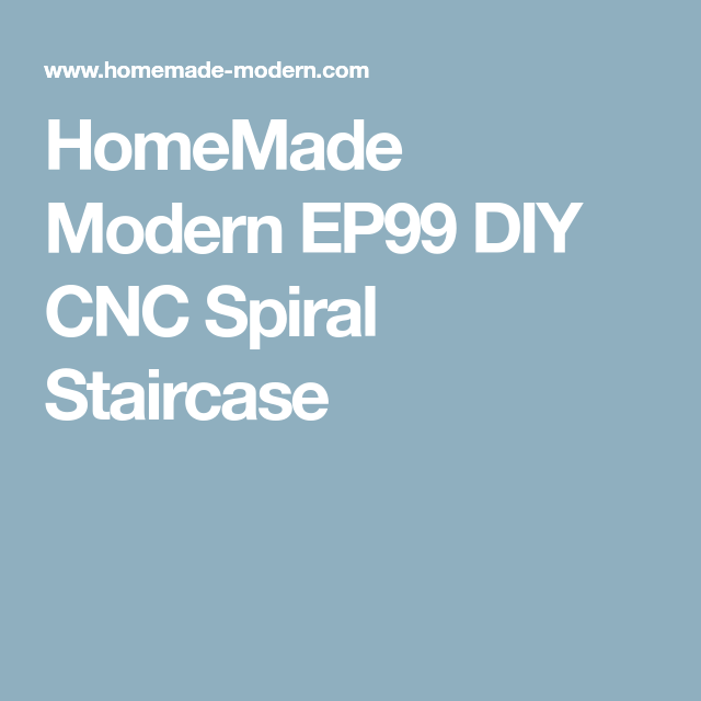 Best Homemade Modern Ep99 Diy Cnc Spiral Staircase Homemade 400 x 300
