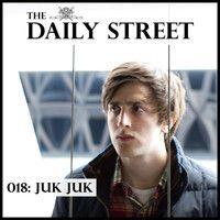 TDS Mix 018: Juk Juk by The Daily Street on SoundCloud