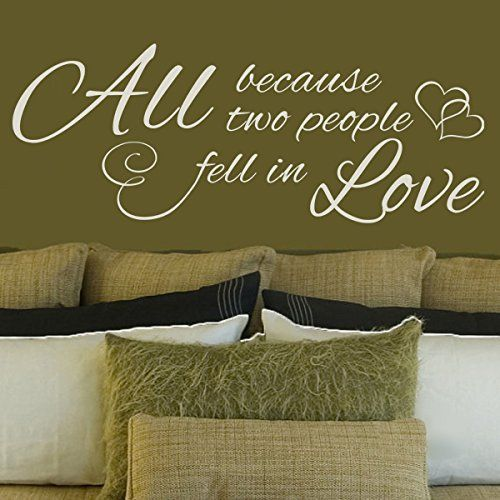 All Because Two People fell In Love Vinyl Love Decal Romantic Love Quote Love Letters Phrase Words Wall Graphic Mural Home Art Decor Black DigTour WallArt http://www.amazon.com/dp/B00OCCEAQC/ref=cm_sw_r_pi_dp_a6ABvb0E42F8V