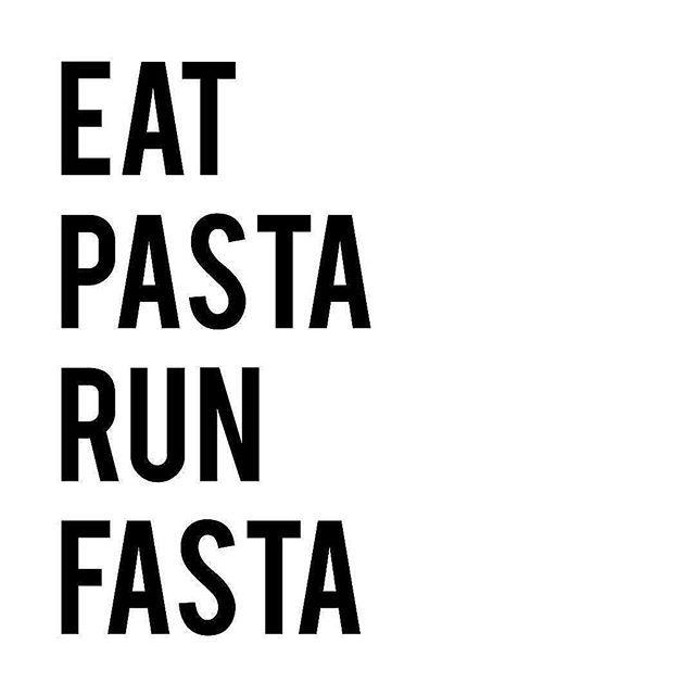 Carb overload EAT PASTA RUN FASTA. #quote #quotes # ...