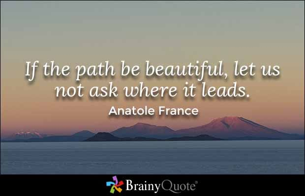 Path Quotes Anatole France Quotes  Beauty Quotes Verses And Advice