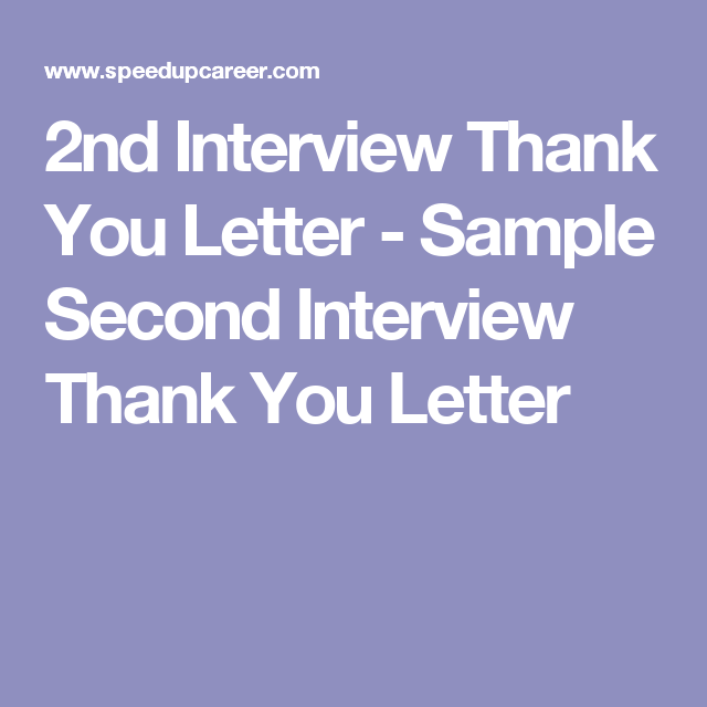 2nd interview thank you letter sample second interview thank you