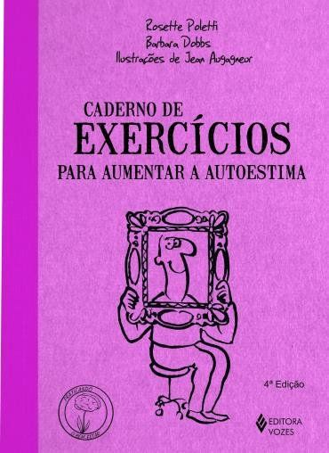 Caderno De Exercicios Para Aumentar A Autoestima Col Praticando