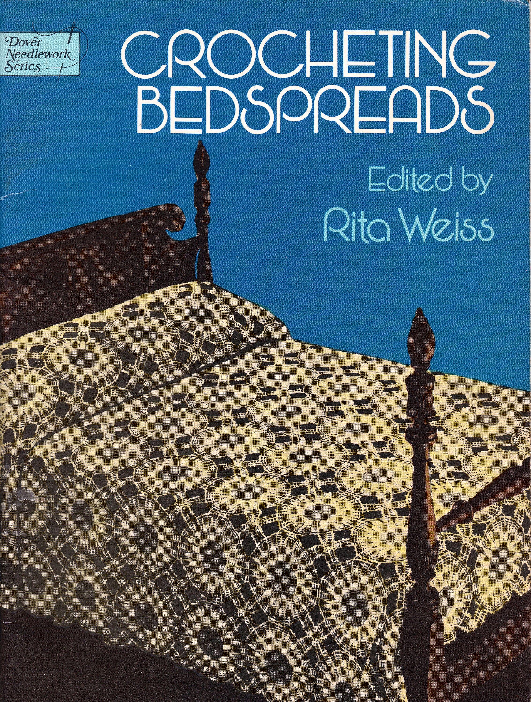 Crocheting Bedspreads, Dover Needlework, Edited byRita Weiss, 23 Vintage Crochet  Bedspread Patterns, Vintage 1978, Coats Bedspread Cotton by ...