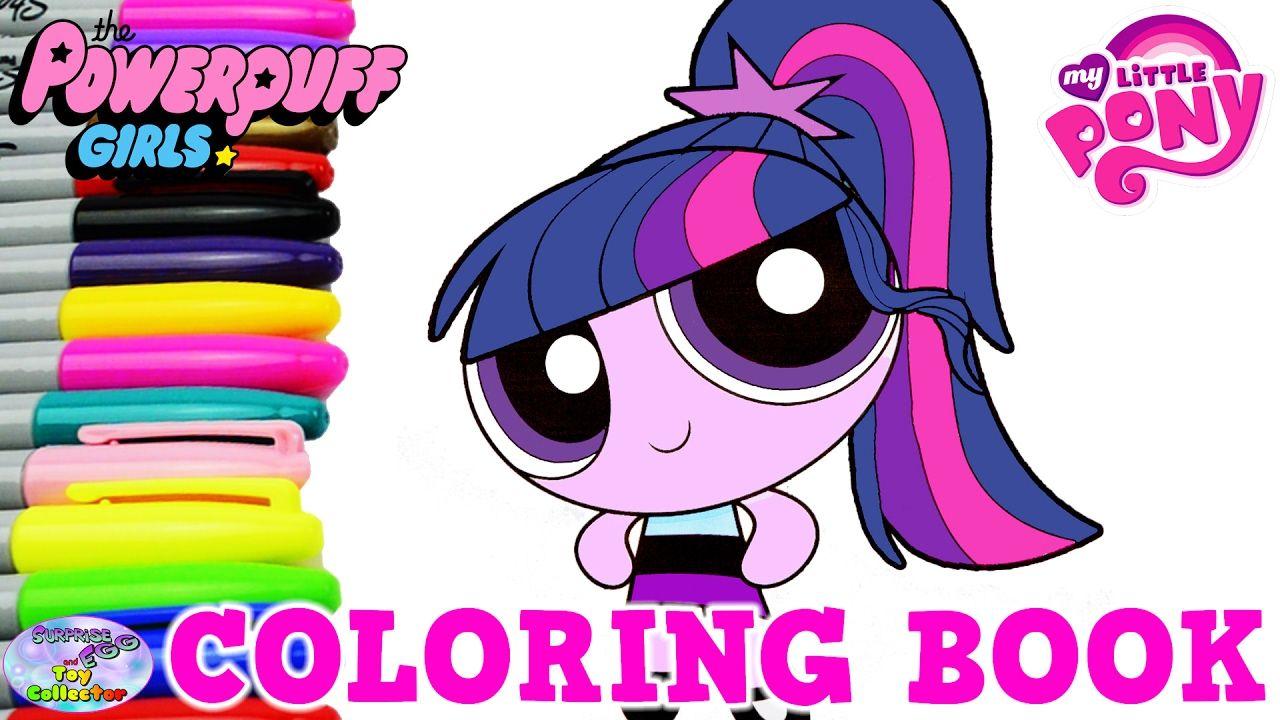 My Little Pony Transforms Powerpuff Girls Coloring Book Twilight ...