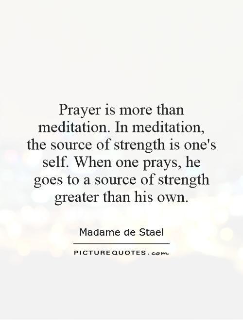 Meditation Quotes Prayer Is More Than Meditationin Meditation The Source Of .