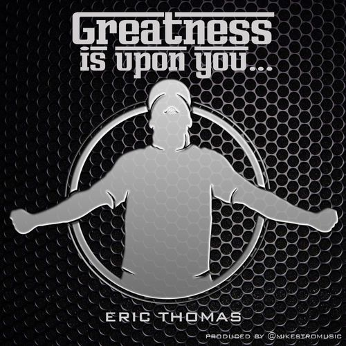 Eric thomas greatness is upon you download now http feeling eric thomas greatness is upon you mixtape malvernweather Images