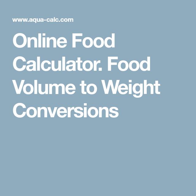 Online food calculator food volume to weight conversions recipes online food calculator food volume to weight conversions forumfinder Choice Image
