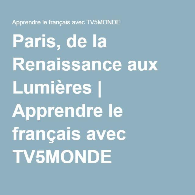 Paris, de la Renaissance aux Lumières   Apprendre le français avec TV5MONDE