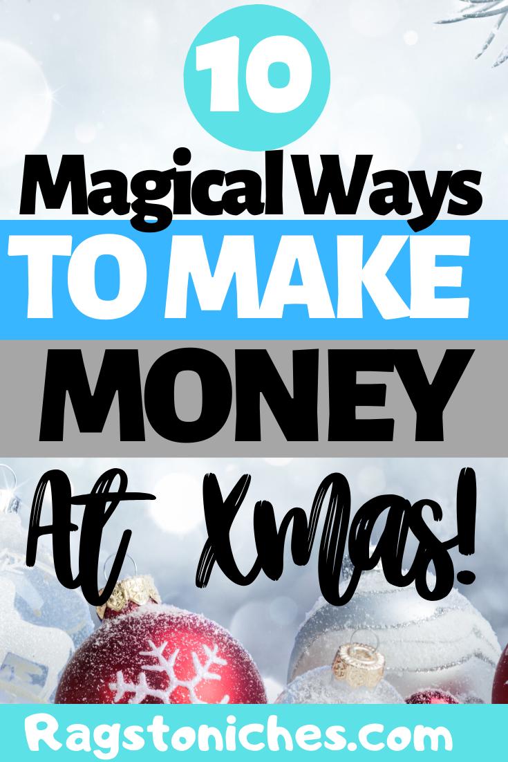 10 magische Möglichkeiten, um Geld zu Weihnachten zu verdienen   – Make Money Online!