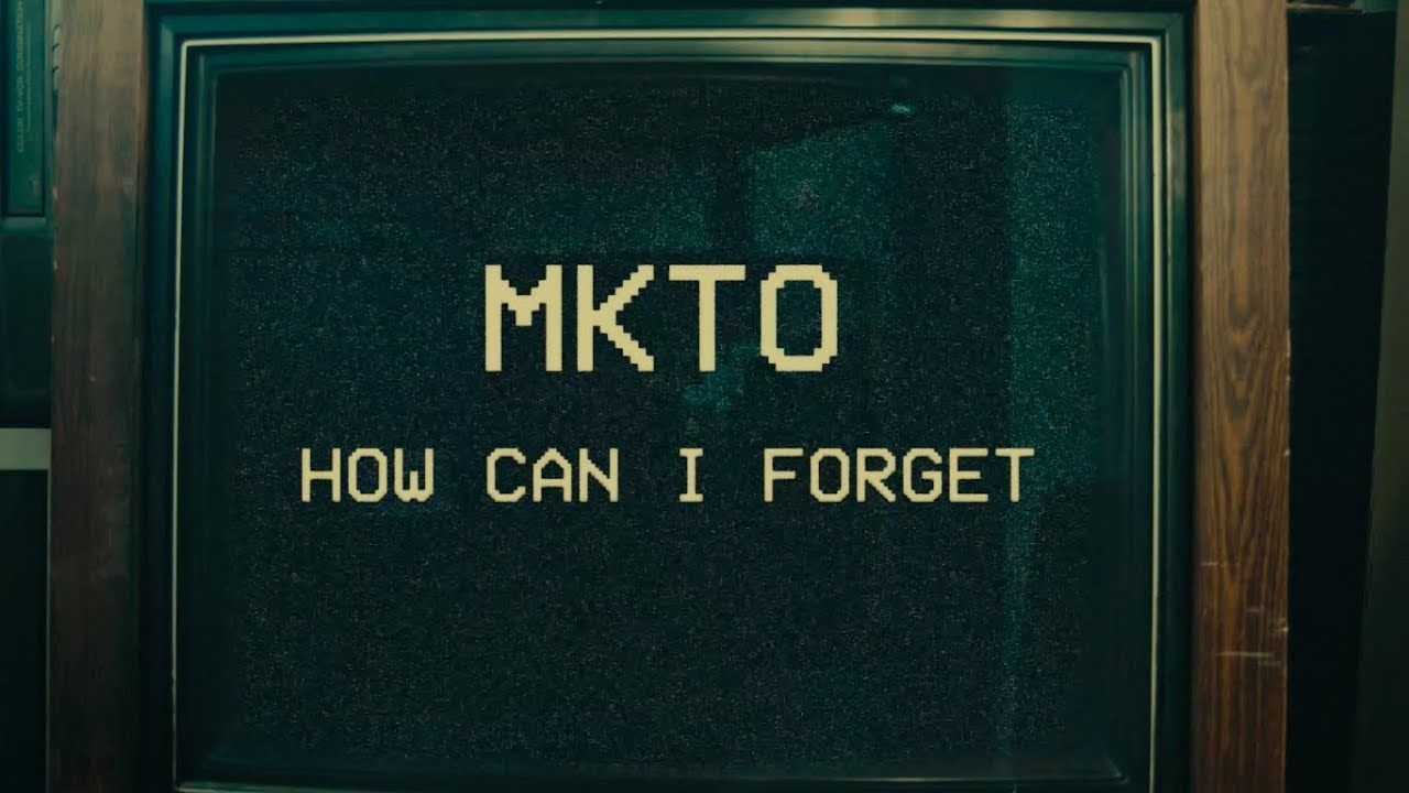 Mkto How Can I Forget Official Video Parole Lyrics Mkto Album